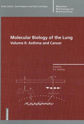 Molecular Biology of the Lung: Volume 2: Asthma and Cancer (Respiratory Pharmacology and Pharmacotherapy) (v. 2)