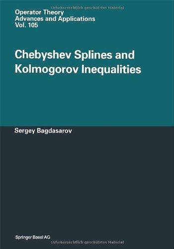 Chebyshev Splines and Kolmogorov Inequalities (Operator Theory: Advances and Applications)