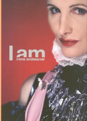 Irene Andessner I Am