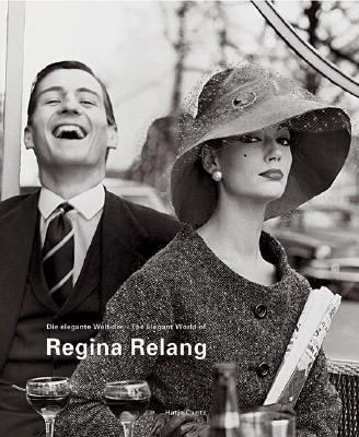 Regina Relang Die elegante Welt der Mode- und Reportagefotografien/Regina Relang The Elegant World of Fashion and Reportage Photography