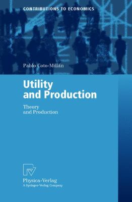 Utility and Production Theory and Applications