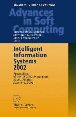Intelligent Information Systems 2002 Proceedings of the Iis' 2002 Symposium, Sopot, Poland, June 3-6, 2002