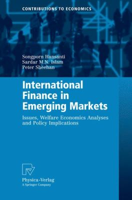 International Finance in Emerging Markets: Issues, Welfare Economics Analyses and Policy Implications