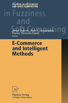 E-Commerce and Intelligent Methods (Studies in Fuzziness and Soft Computing)
