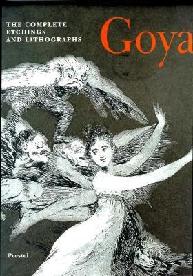 Goya: The Complete Etchings and Lithographs (Art & Design)