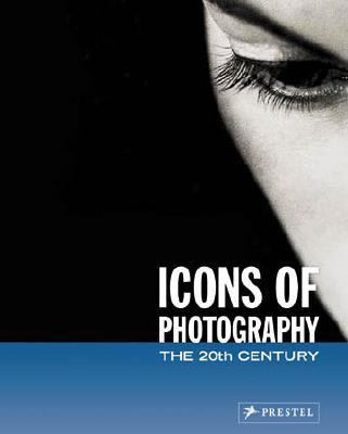 Icons of Photography The 20th Century