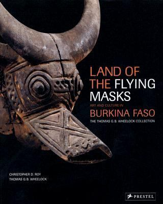 Land of the Flying Masks Art & Culture in Burkina Faso