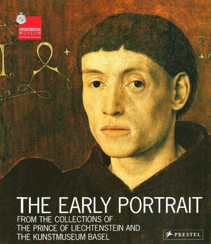 The Early Portrait: From the Collections of the Prince of Liechtenstein and the Kunstmuseum Basel (Museum Guides)