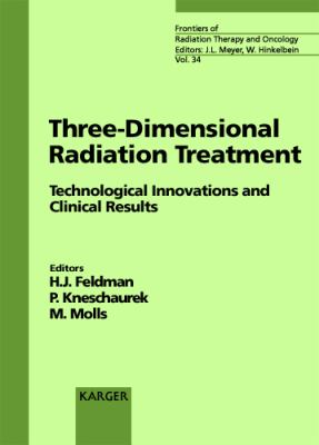 Three-Dimensional Radiation Treatment Technological Innovations and Clinical Results Symposium on 3-D Radiation Treatment Technological Innovations and Clinical Results, Munich, 03/1999