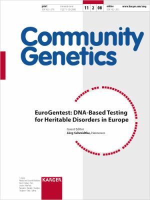 EuroGentest : DNA-Based Testing for Heritable Disorders in Europe: Special Issue: Community Genetics 2008, Vol. 11, No. 2
