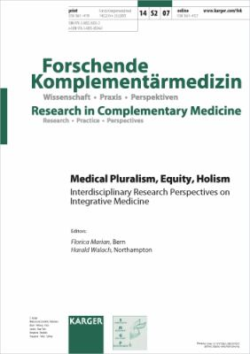 Medical Pluralism, Equity, Holism: Interdisciplinary Research Perspectives on Integrative Medicine (Forschende Komplementarmedizin)