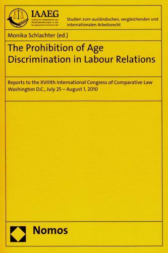 The Prohibition of Age Discrimination in Labour Relations: Reports to the XVIIIth International Congress of Comparative Law. Washington D.C., July 25 ... in der Europaischen Gemeinschaft, Trier)