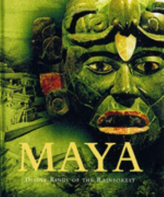 MAYA - DIVINE KINGS OF THE RAIN FOREST
