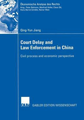 Court Delay and Law Enforcement in China : Civil process and economic Perspective