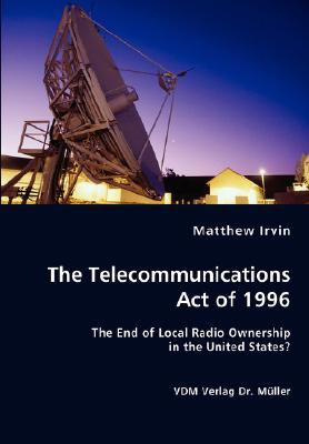 telecommunications act President clinton signed the act on february 8, 1996, and its provisions become  effective immediately the telecommunications act is a.