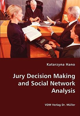 Jury Decision Making And Social Network Analysis