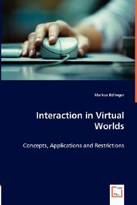 Interaction in Virtual Worlds