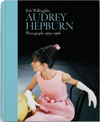 Audrey Hepburn : Photographs 1953 - 1966