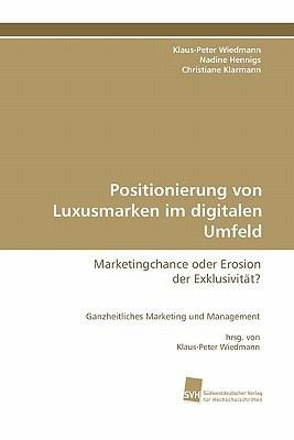 Positionierung von Luxusmarken im digitalen Umfeld: Marketingchance oder Erosion der Exklusivitt? (German Edition)