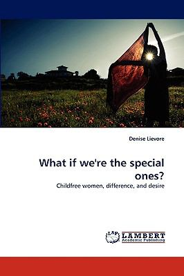 What If We're the Special Ones?