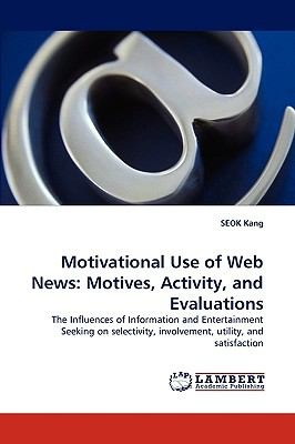 Motivational Use of Web News : Motives, Activity, and Evaluations