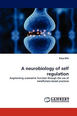 Neurobiology of Self Regulation