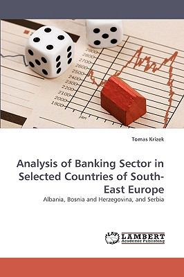 Analysis of Banking Sector in Selected Countries of South-East Europe - Krizek, Tomas pdf epub