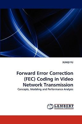 Forward Error Correction Coding in Video Network Transmission