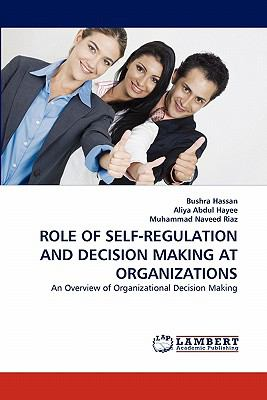 Role of Self-Regulation and Decision Making at Organizations