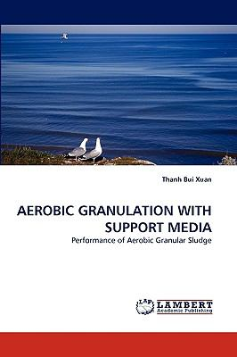 Aerobic Granulation with Support Medi