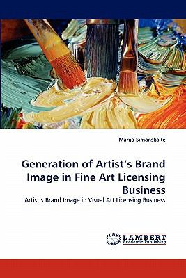 Generation of Artist's Brand Image in Fine Art Licensing Business: Artist's Brand Image in Visual Art Licensing Business
