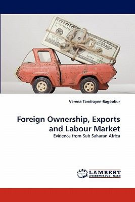 Foreign Ownership, Exports and Labour Market: Evidence from Sub Saharan Africa