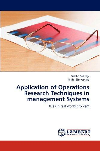 Application of Operations Research Techniques in management Systems: Uses in real world problem