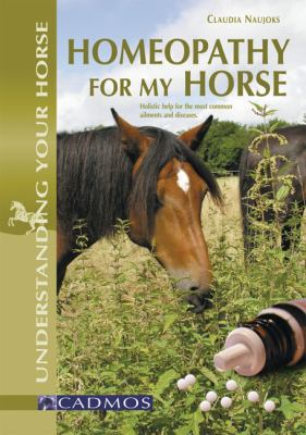 Homeopathy for My Horse Holistic help for the most common ailments and diseases