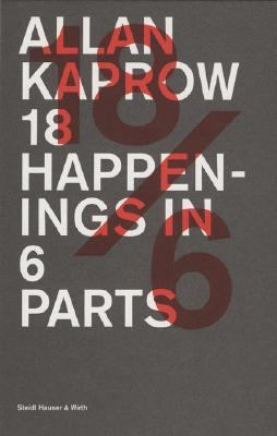Allan Kaprow: 18/6: 18 Happenings in 6 Parts: November 9/10/11 2006