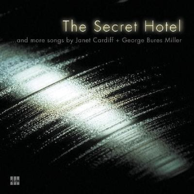 Janet Cardiff & George Bures Miller The Secret Hotel