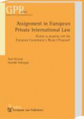 Assignment in European Private International Law Claims As Property And the European Commission's Rome I Proposal