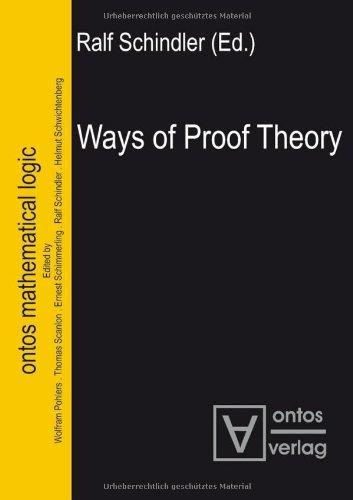 Ways of Proof Theory (Ontos Mathematical Logic)