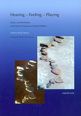 Hearing, Feeling, Playing: Music and Movement with hard-of-hearing and deaf children (Zeitpunkt Musik. Forum Zeitpunkt)
