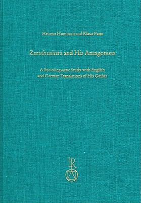 Zarathushtra and his Antagonists : A Sociolinguistic Study with English and German Translation of His Gathas (SZ)