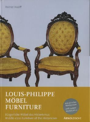 Louis-philippe Mobel/Furniture Burgerliche Mobel des Historismus/Middle-class Furniture of the Historicism