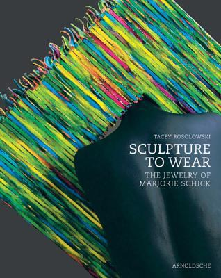 Sculpture to Wear: The Jewelry of Marjorie Schick