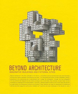 Beyond Architecture: Imaginative Buildings and Fictional Cities