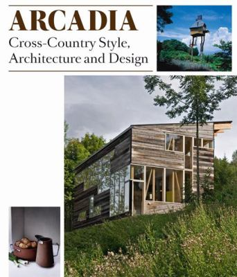 Arcadia: Cross-country Style Architecture and Design
