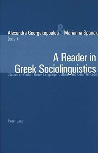 A Reader in Greek Sociolinguistics: Studies in Modern Greek Language, Culture and Communication