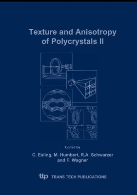 Texture And Anisotropy of Polycrystals Ii Proceedings of The 2nd International conference on Texture and Anistropy of Polycrystals (ITAP 2 ) held in Metz, France, July 7-9, 2004