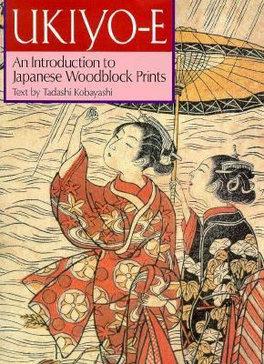Ukiyo-E An Introduction to Japanese Woodblock Prints