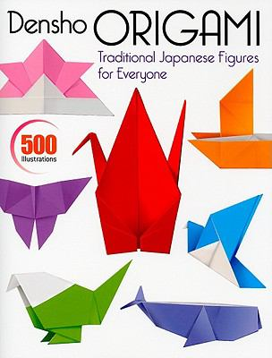 Densho Origami : Traditional Japanese Figures for Everyone