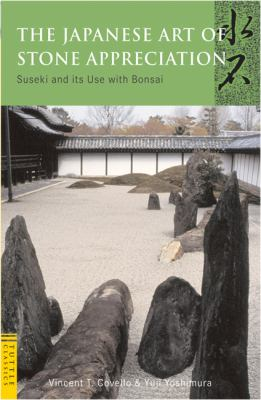 The Japanese Art of Stone Appreciation: Suiseki and its use with Bonsai (Tuttle Classics of Japanese Literature)