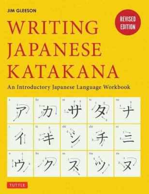 Writing Japanese Katakana : An Introductory Japanese Language Workbook